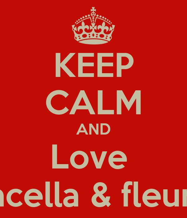KEEP CALM AND Love  Pacella & fleur 😍