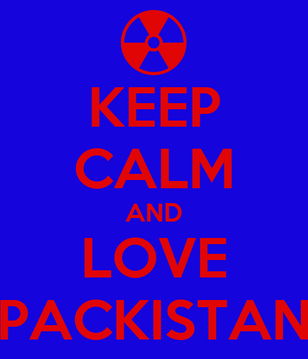 KEEP CALM AND LOVE PACKISTAN