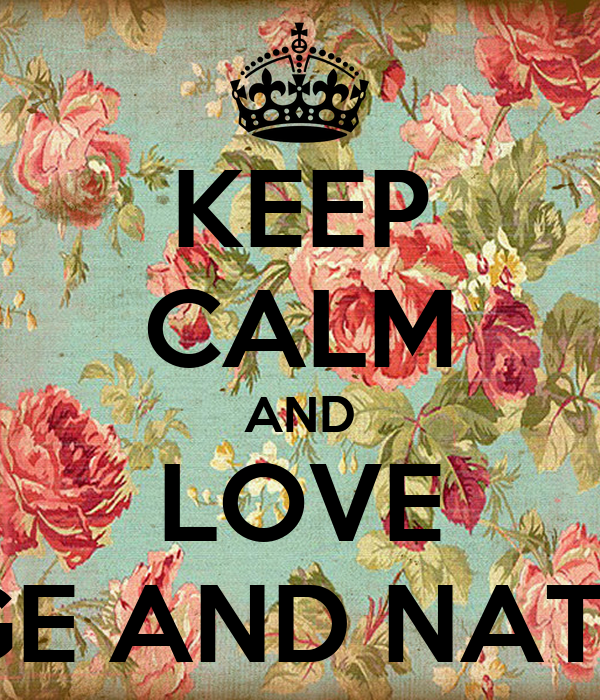 KEEP CALM AND LOVE PAIGE AND NATALIE