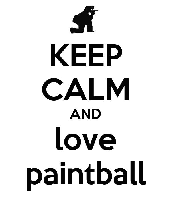 KEEP CALM AND love paintball