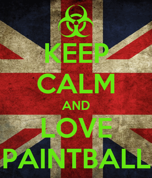 KEEP CALM AND LOVE PAINTBALL