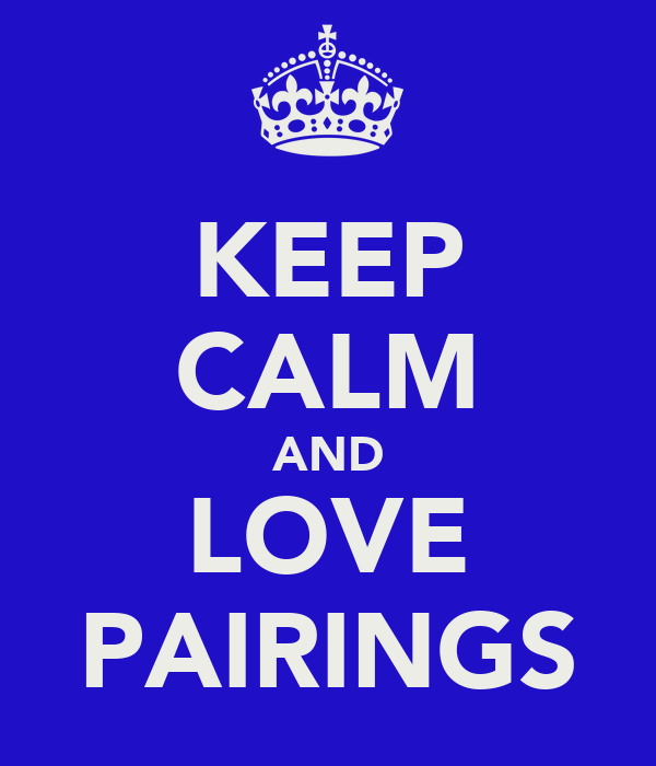 KEEP CALM AND LOVE PAIRINGS