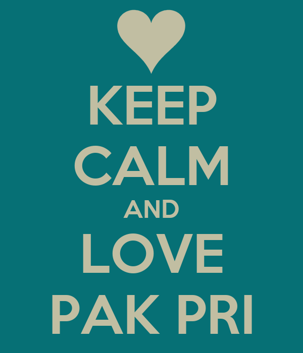 KEEP CALM AND LOVE PAK PRI