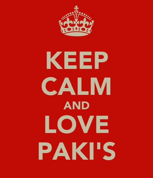 KEEP CALM AND LOVE PAKI'S