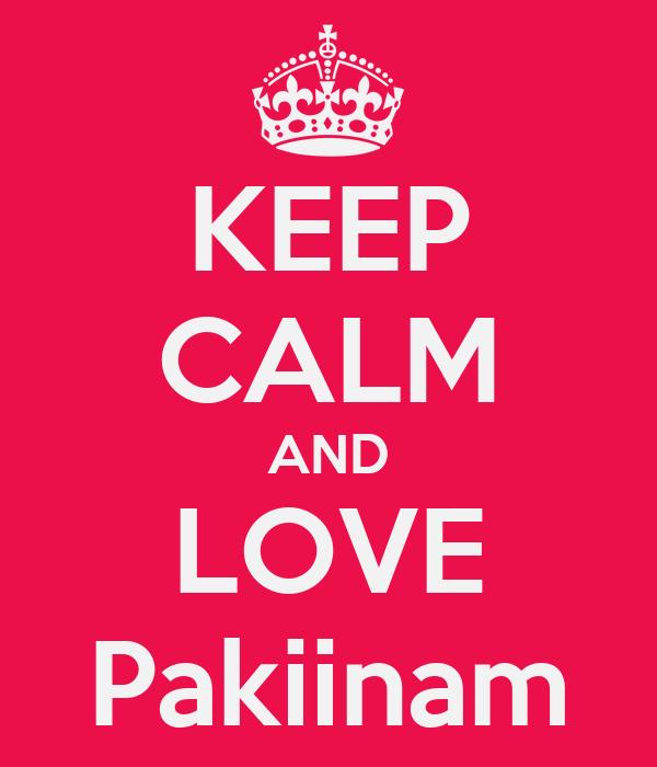 KEEP CALM AND LOVE Pakiinam