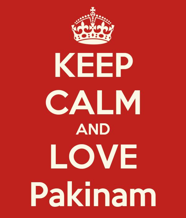 KEEP CALM AND LOVE Pakinam