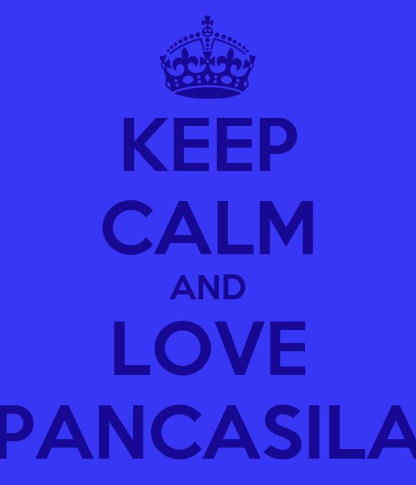 KEEP CALM AND LOVE PANCASILA