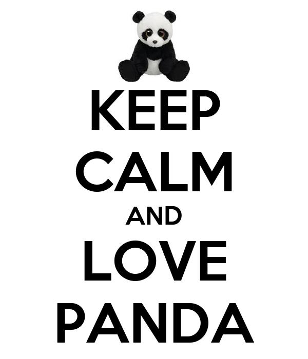 KEEP CALM AND LOVE PANDA