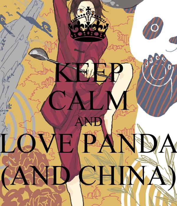 KEEP CALM AND LOVE PANDA (AND CHINA)