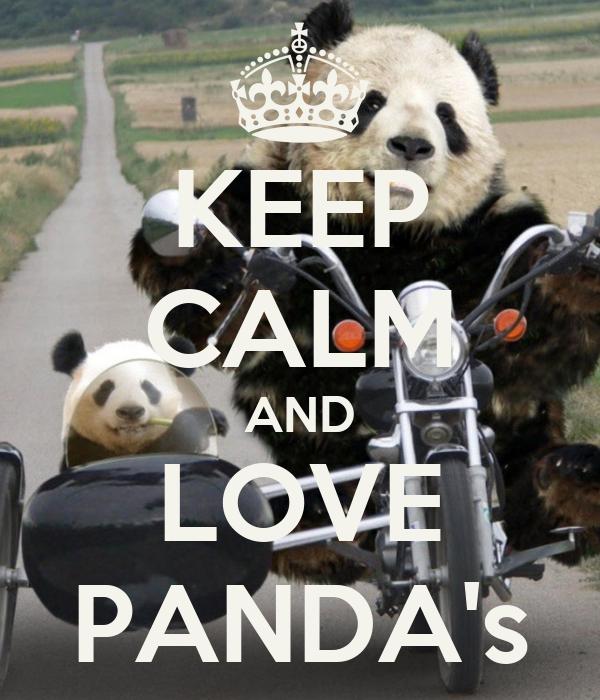 KEEP CALM AND LOVE PANDA's