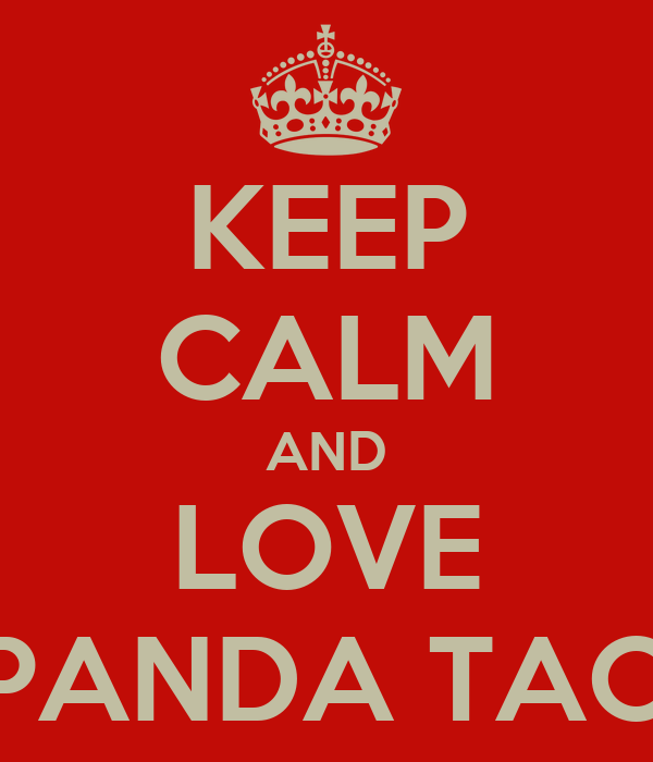 KEEP CALM AND LOVE PANDA TAO