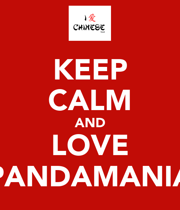 KEEP CALM AND LOVE PANDAMANIA