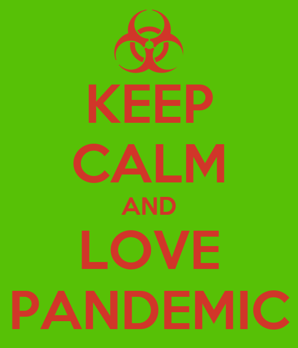 KEEP CALM AND LOVE PANDEMIC