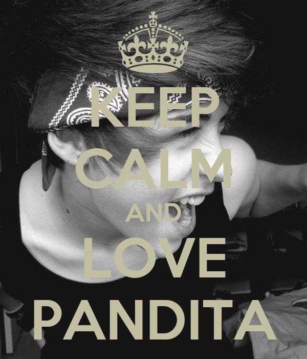 KEEP CALM AND LOVE PANDITA