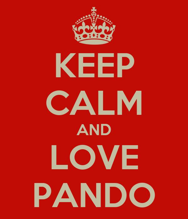 KEEP CALM AND LOVE PANDO