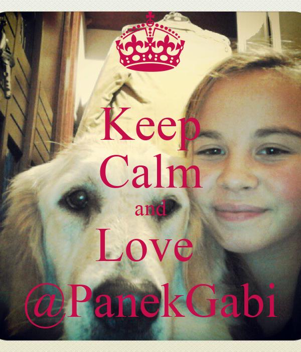 Keep Calm and Love  @PanekGabi