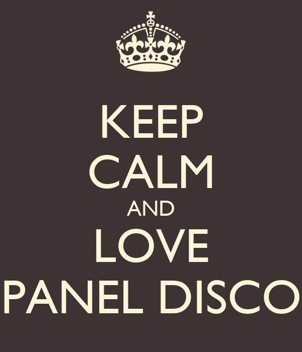 KEEP CALM AND LOVE PANEL DISCO