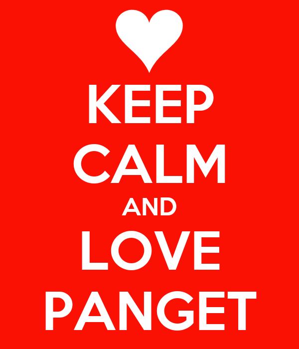 KEEP CALM AND LOVE PANGET