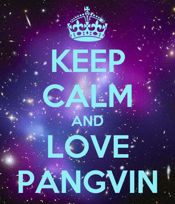 KEEP CALM AND LOVE PANGVIN