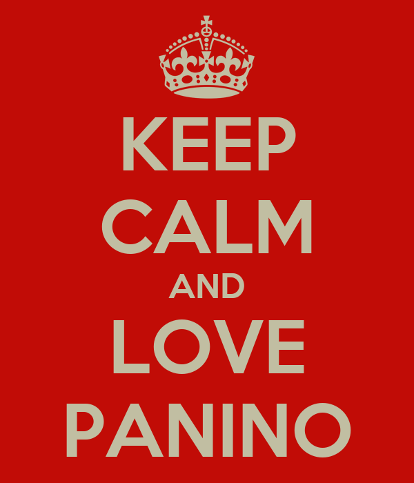 KEEP CALM AND LOVE PANINO