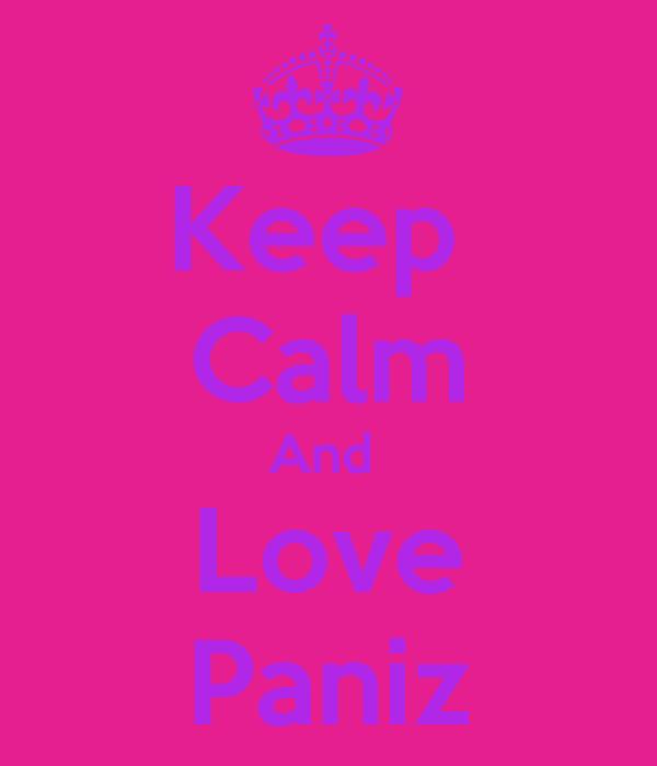 Keep  Calm And  Love Paniz