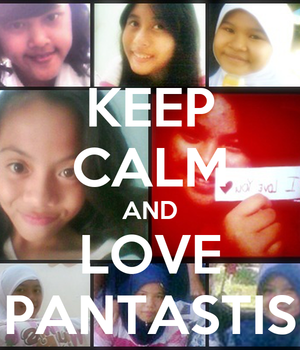 KEEP CALM AND LOVE PANTASTIS