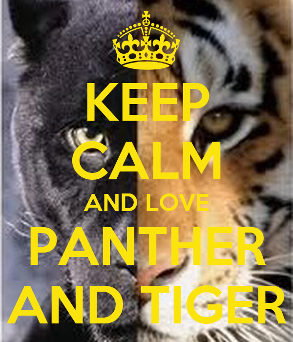 KEEP CALM AND LOVE PANTHER AND TIGER