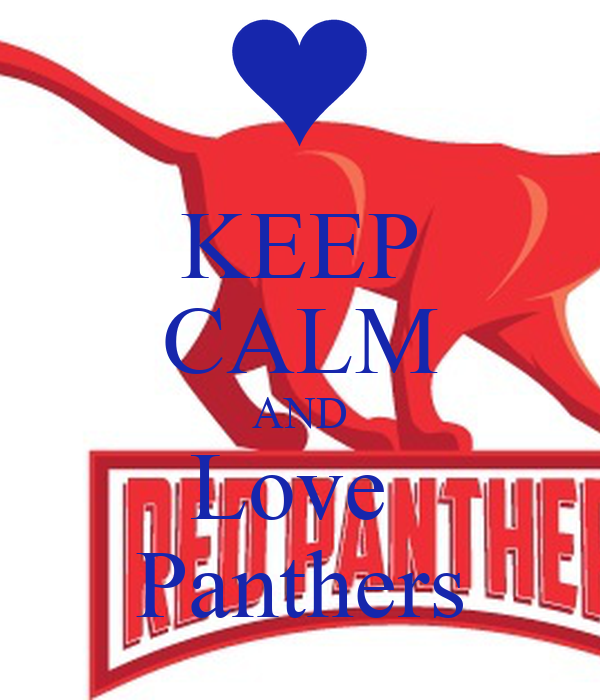 KEEP CALM AND Love  Panthers