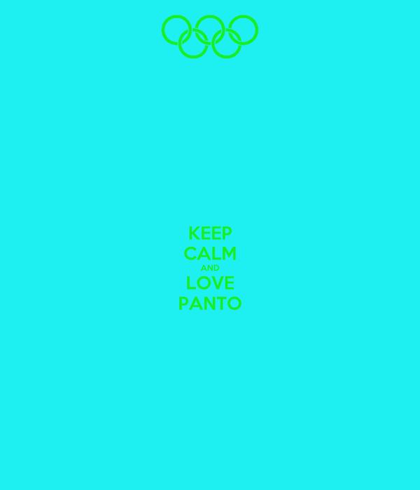 KEEP CALM AND LOVE PANTO
