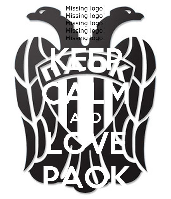 KEEP CALM AND LOVE PAOK