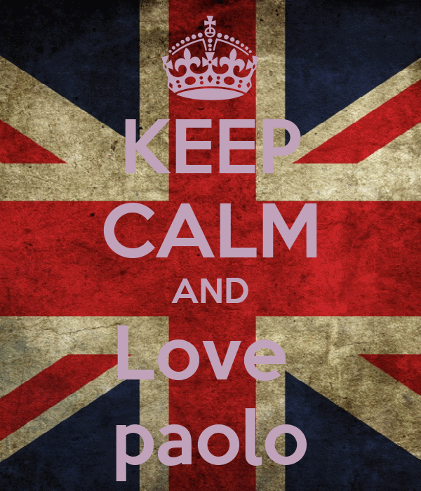 KEEP CALM AND Love  paolo