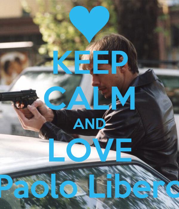 KEEP CALM AND LOVE Paolo Libero