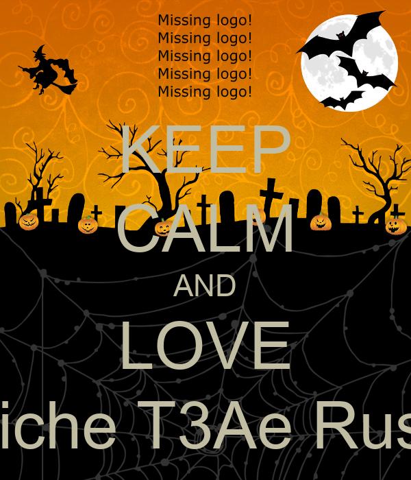 KEEP CALM AND LOVE Papiche T3Ae Russia