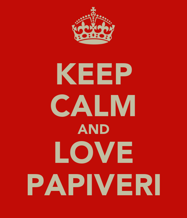 KEEP CALM AND LOVE PAPIVERI