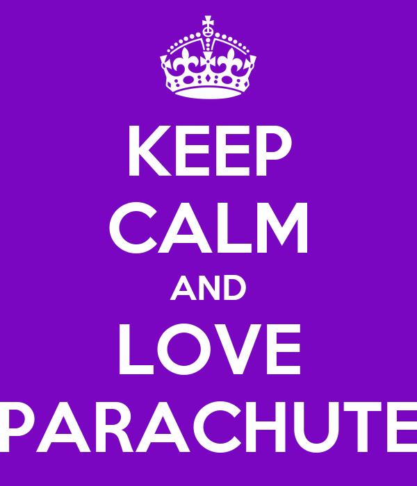 KEEP CALM AND LOVE PARACHUTE