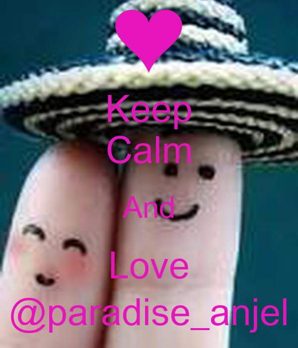 Keep Calm And Love @paradise_anjel