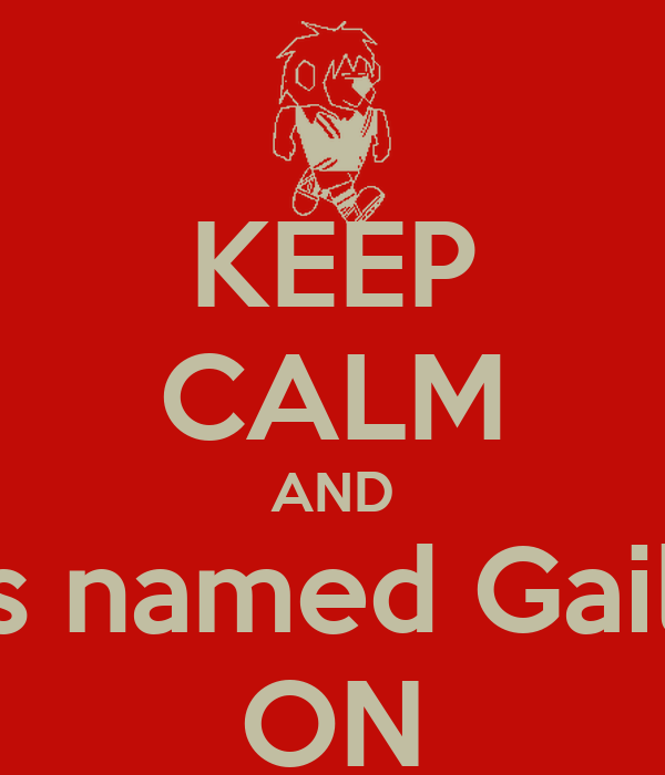 KEEP CALM AND Love Parents named Gail and Reggie  ON