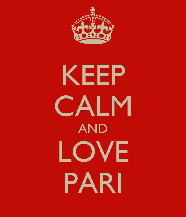 KEEP CALM AND LOVE PARI
