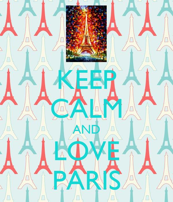 KEEP CALM AND LOVE PARIS