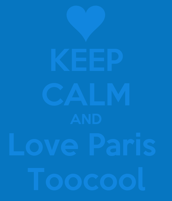 KEEP CALM AND Love Paris  Toocool