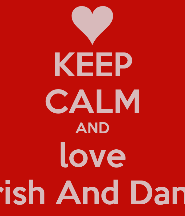 KEEP CALM AND love Parish And Danish
