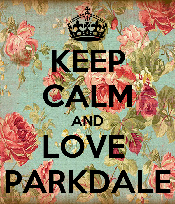KEEP CALM AND LOVE  PARKDALE
