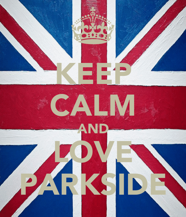 KEEP CALM AND LOVE PARKSIDE