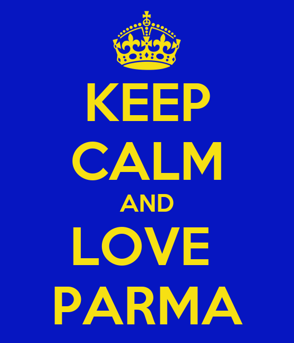 KEEP CALM AND LOVE  PARMA