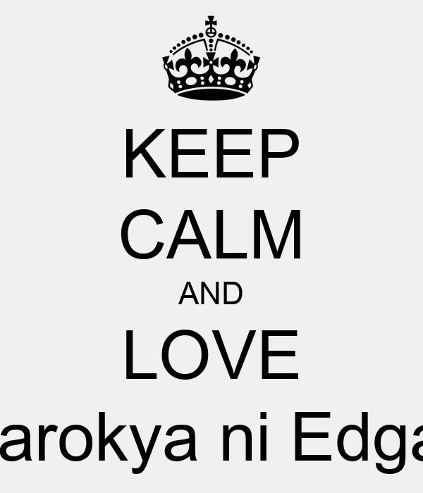 KEEP CALM AND LOVE Parokya ni Edgar