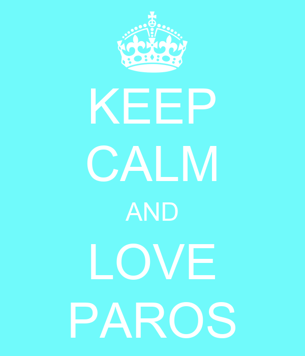 KEEP CALM AND LOVE PAROS