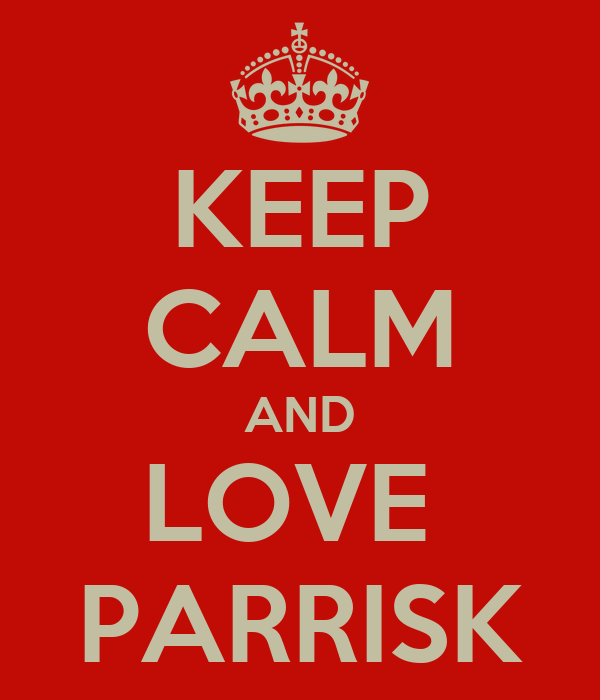 KEEP CALM AND LOVE  PARRISK