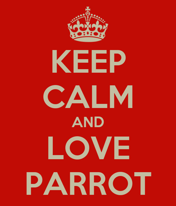 KEEP CALM AND LOVE PARROT