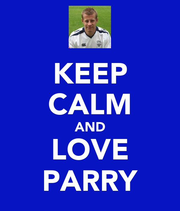 KEEP CALM AND LOVE PARRY