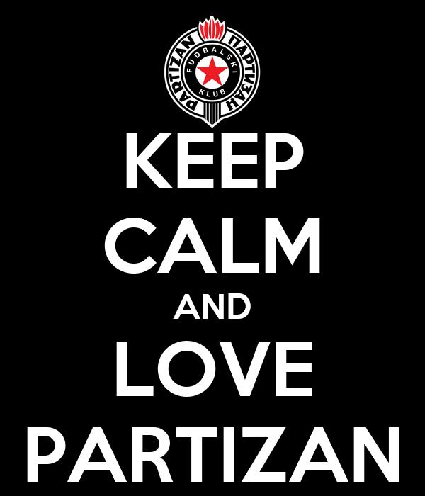 KEEP CALM AND LOVE PARTIZAN